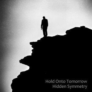 Hold Onto Tomorrow by Hidden Symmetry
