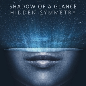 Shadow of a Glance by Hidden Symmetry